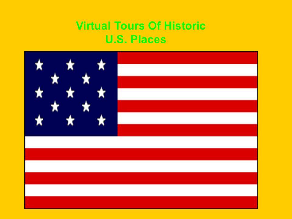 Virtual Tours Of Historic U.S. Places