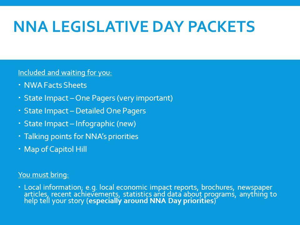 NNA LEGISLATIVE DAY 2014 PRIORITIES (2) All under banner of 1)NWA Core Appropriation 2)Your Next Most Important Local Funding (e.g.