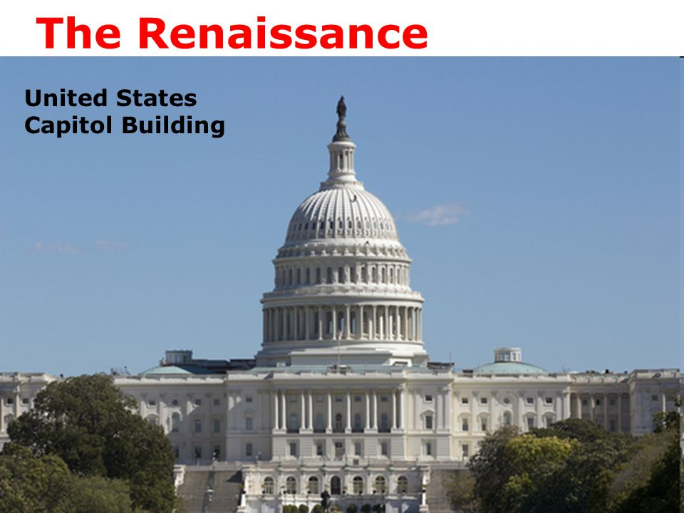The Renaissance United States Capitol Building