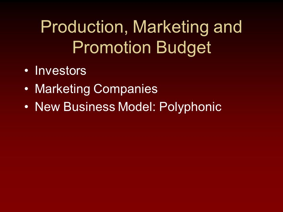 Production, Marketing and Promotion Budget Investors Marketing Companies New Business Model: Polyphonic