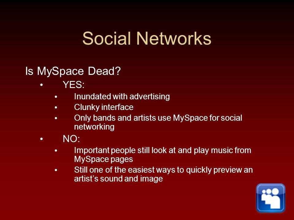 Social Networks Is MySpace Dead.