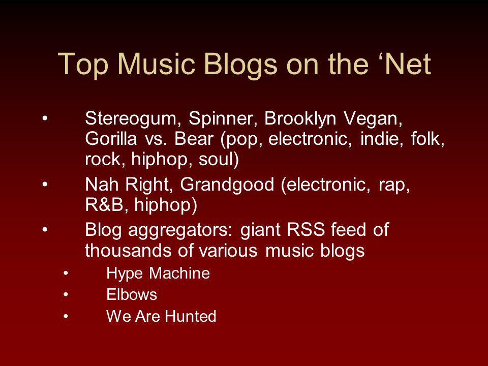 Top Music Blogs on the 'Net Stereogum, Spinner, Brooklyn Vegan, Gorilla vs.