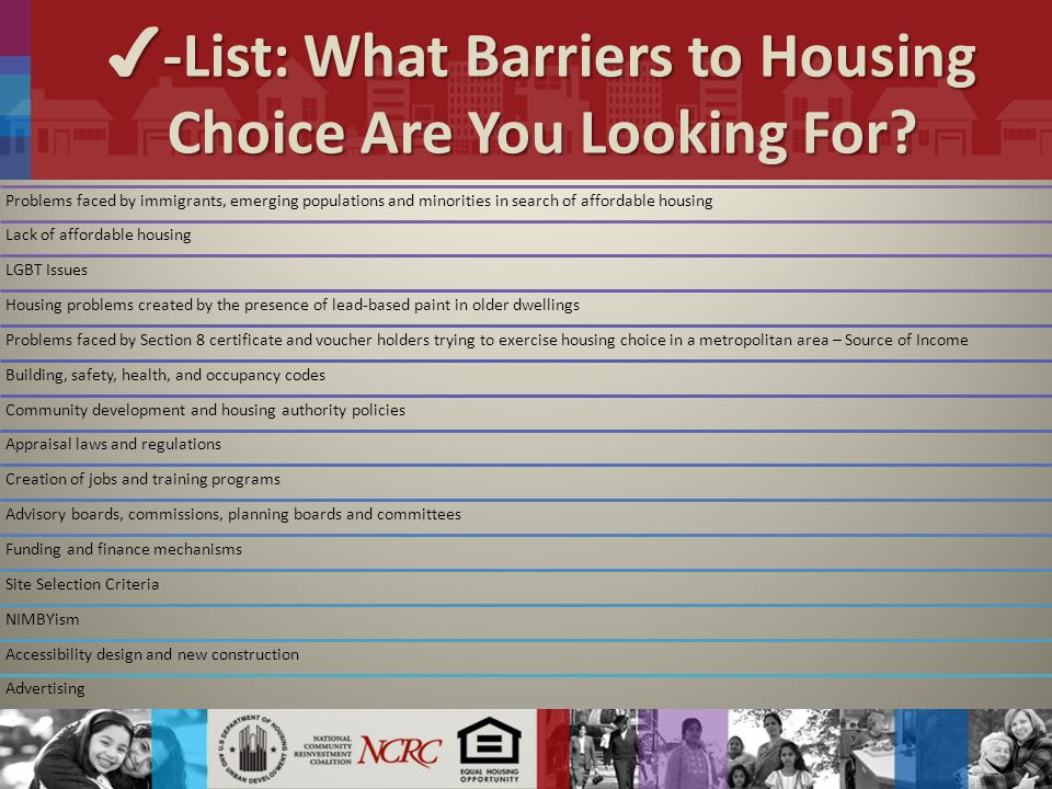 ✔ -List: What Barriers to Housing Choice Are You Looking For.