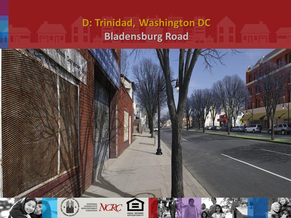 D: Trinidad, Washington DC Bladensburg Road.