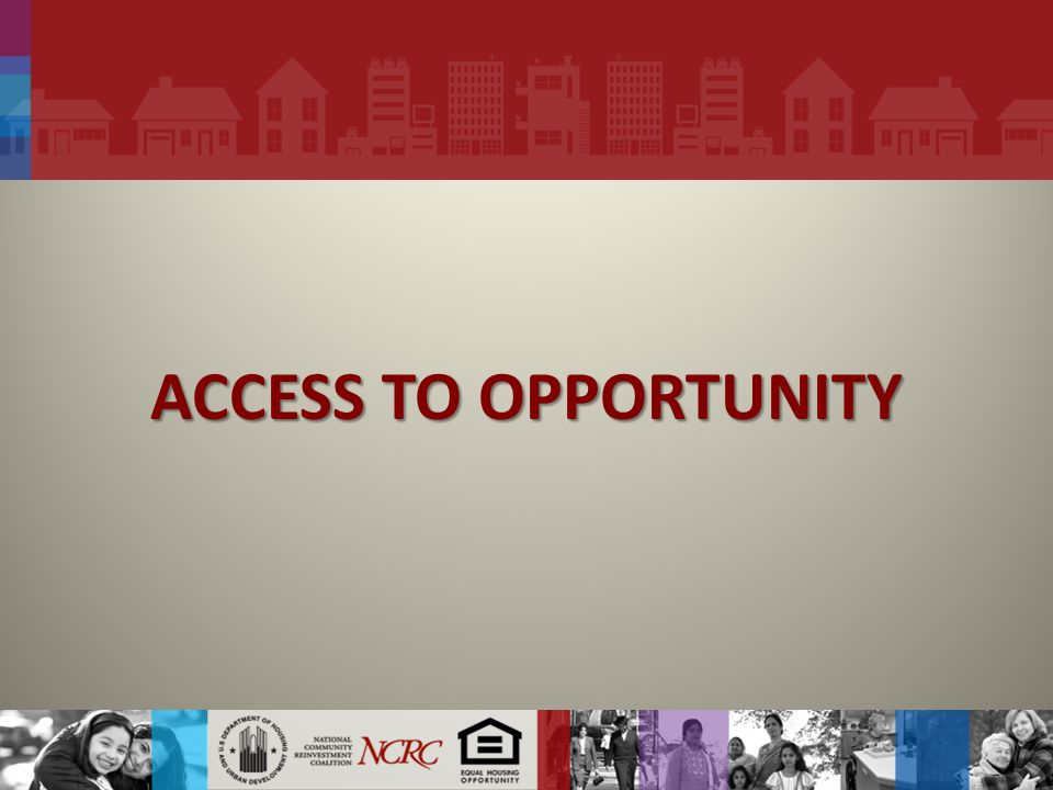 ACCESS TO OPPORTUNITY
