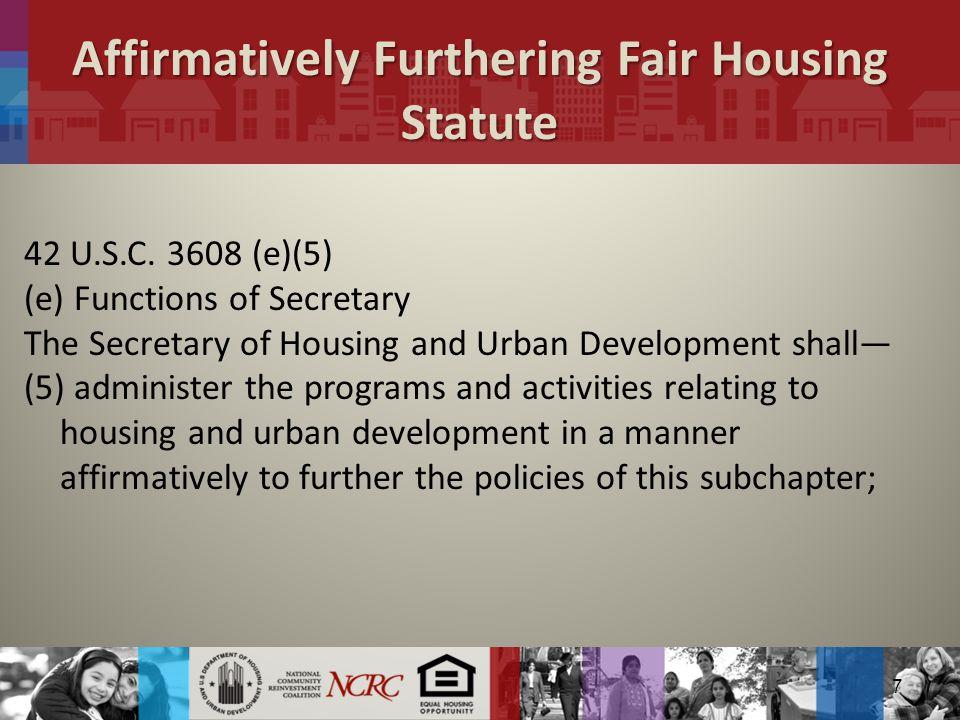42 U.S.C. 3608 (e)(5) (e) Functions of Secretary The Secretary of Housing and Urban Development shall— (5) administer the programs and activities rela