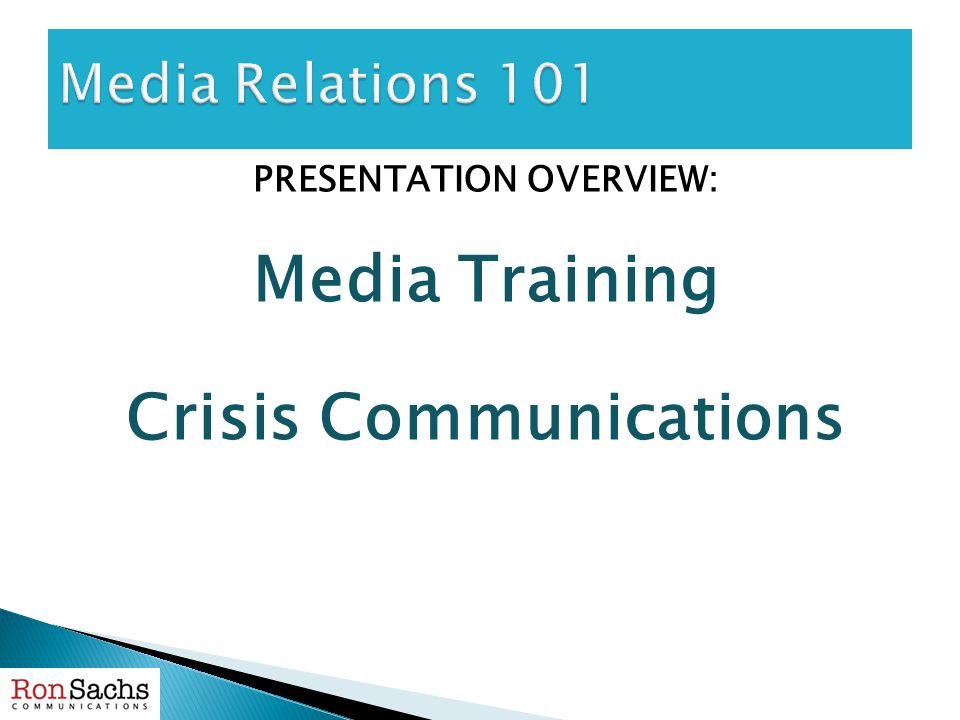 PRESENTATION OVERVIEW: Media Training Crisis Communications