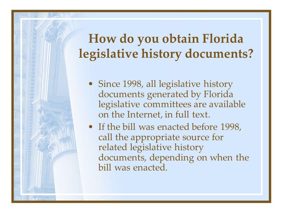 How do you obtain Florida legislative history documents.
