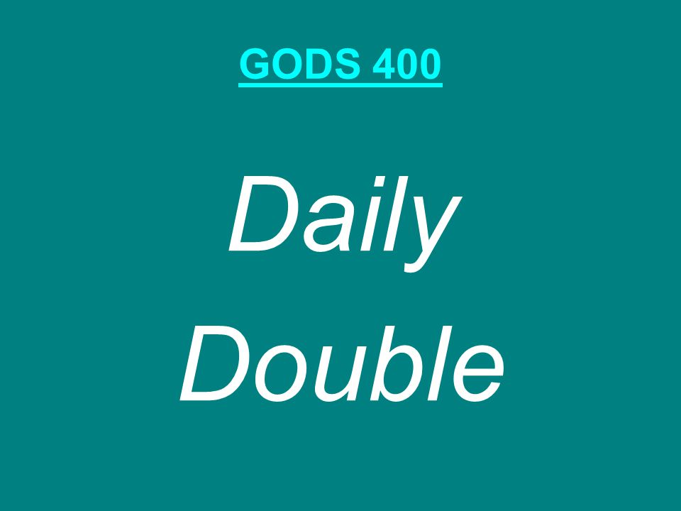 GODS 400 Daily Double