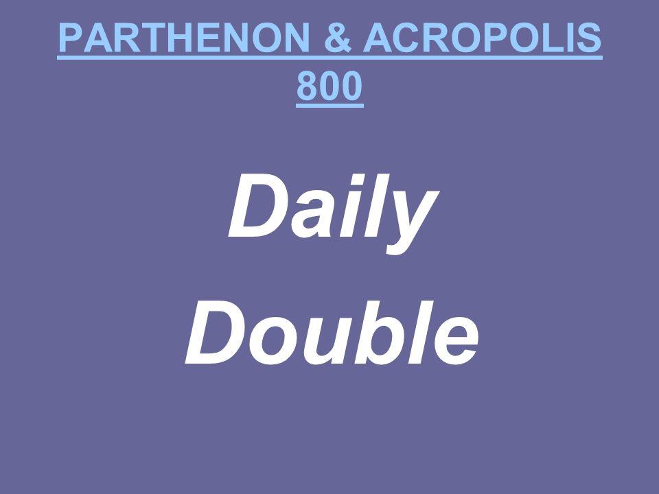 PARTHENON & ACROPOLIS 800 Daily Double