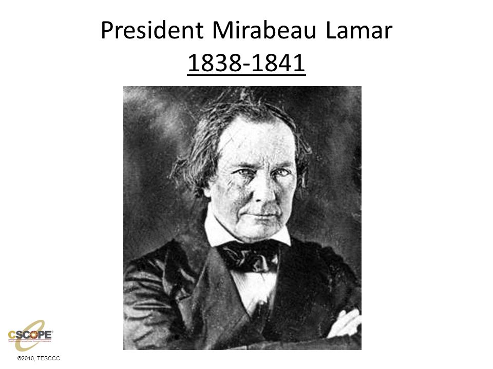 ©2010, TESCCC President Mirabeau Lamar 1838-1841
