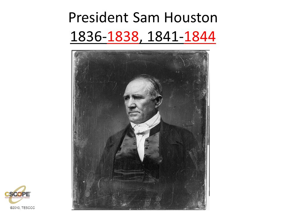 President Houston 1836-1838, 1841-1844 Elected the first president of the Republic of Texas Mirabeau Lamar was his Vice- President, but he did not support many of Houston's policies.