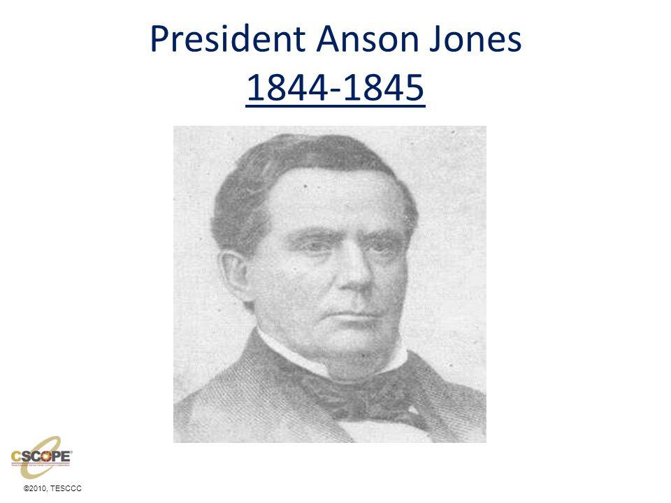 ©2010, TESCCC President Anson Jones 1844-1845