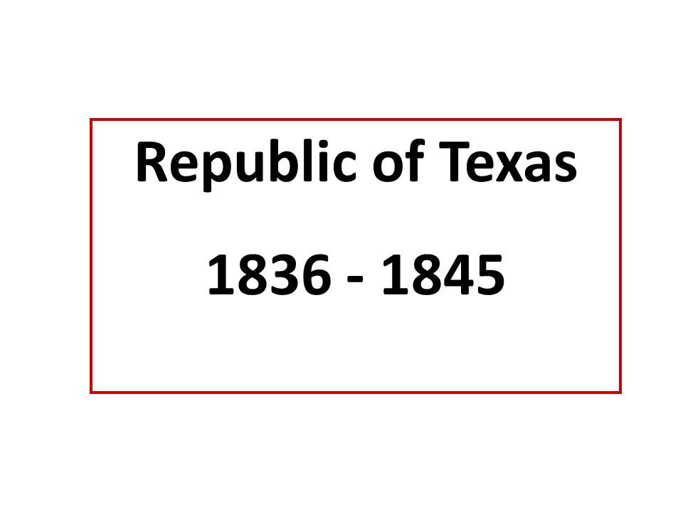 Republic of Texas 1836 - 1845