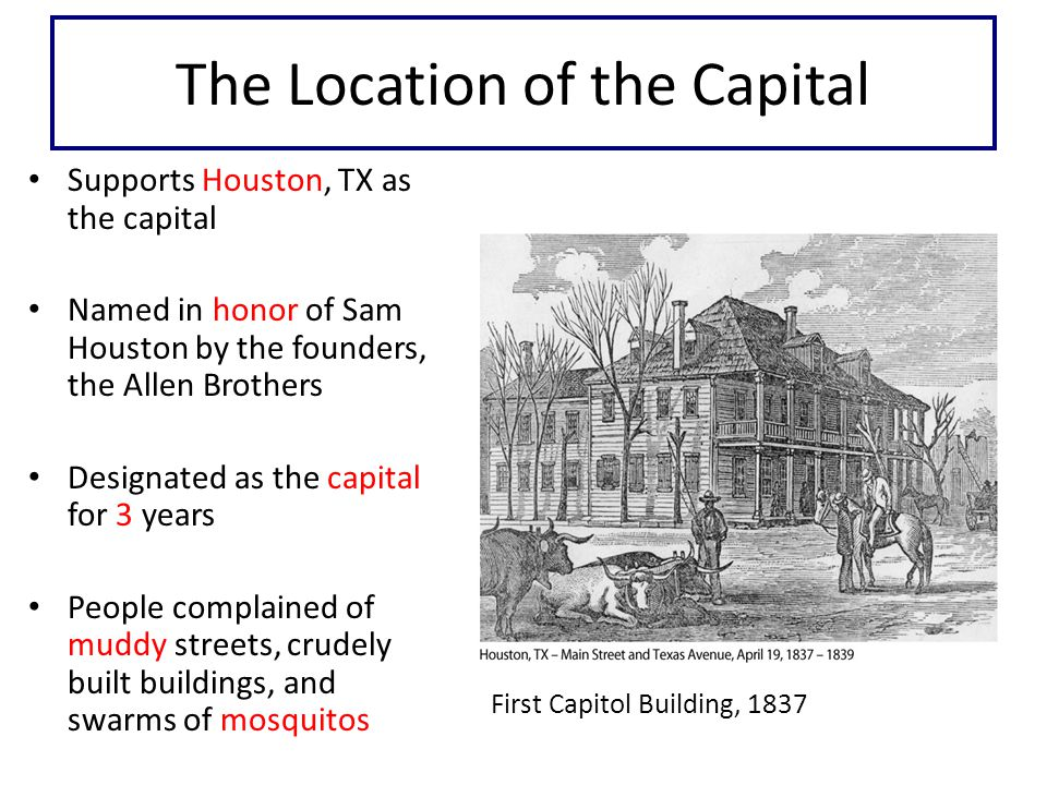 New Capital First Statehouse Lamar disliked the present capital being named in honor of Sam Houston Many thought the capital needed to be more centrally located 1839 - Congress authorized Waterloo as the new capital Waterloo renamed Austin in honor of Stephen F.