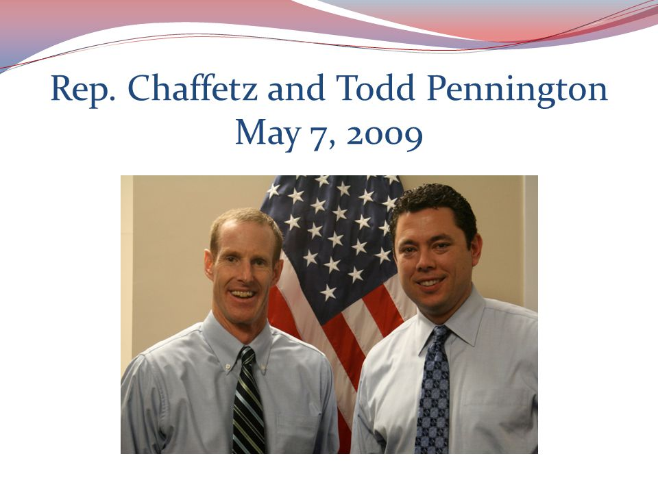 Rep. Chaffetz and Todd Pennington May 7, 2009