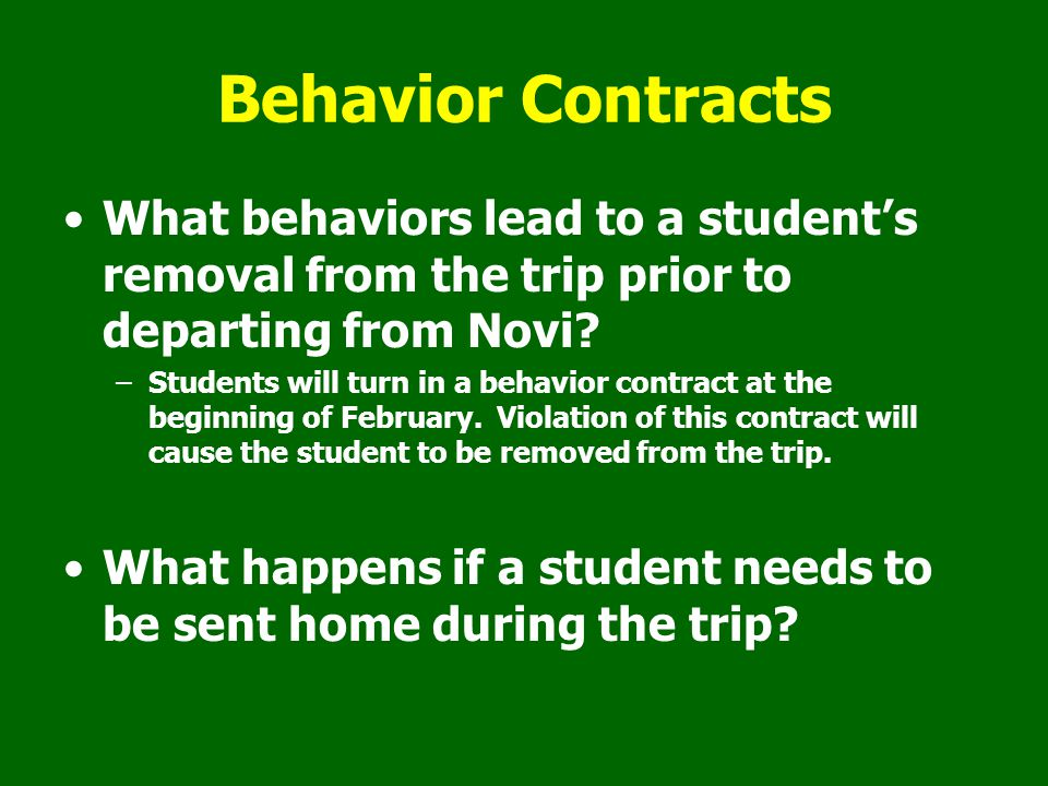 Behavior Contracts What behaviors lead to a student's removal from the trip prior to departing from Novi.