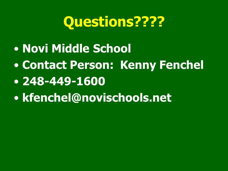 Questions???? Novi Middle School Contact Person: Kenny Fenchel 248-449-1600 kfenchel@novischools.net