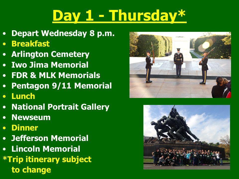 Day 1 - Thursday* Depart Wednesday 8 p.m.