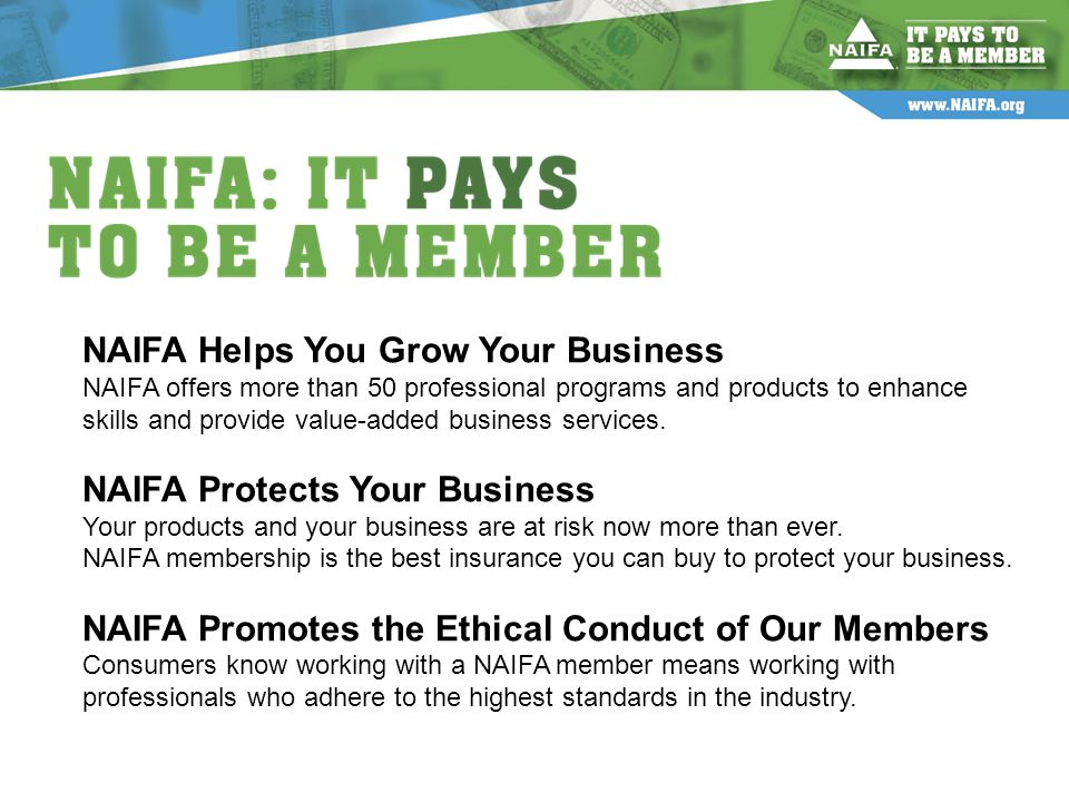 NAIFA Helps You Grow Your Business NAIFA offers more than 50 professional programs and products to enhance skills and provide value-added business services.