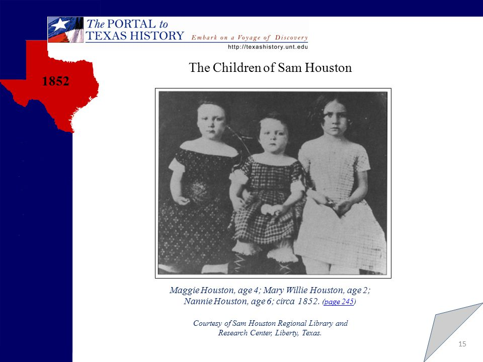 15 1852 Maggie Houston, age 4; Mary Willie Houston, age 2; Nannie Houston, age 6; circa 1852.