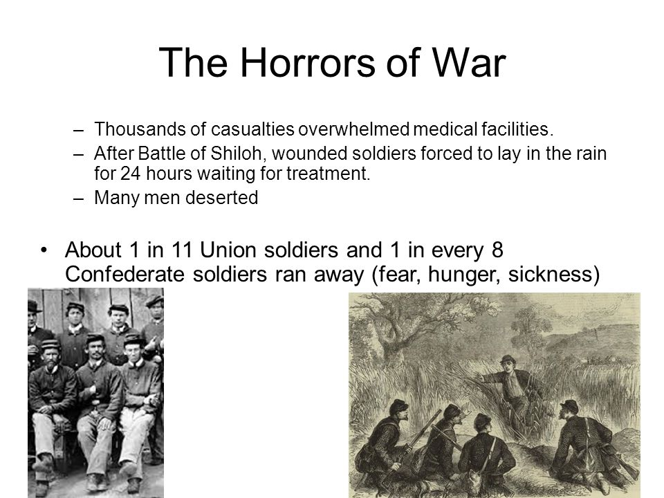 The Horrors of War –Thousands of casualties overwhelmed medical facilities.