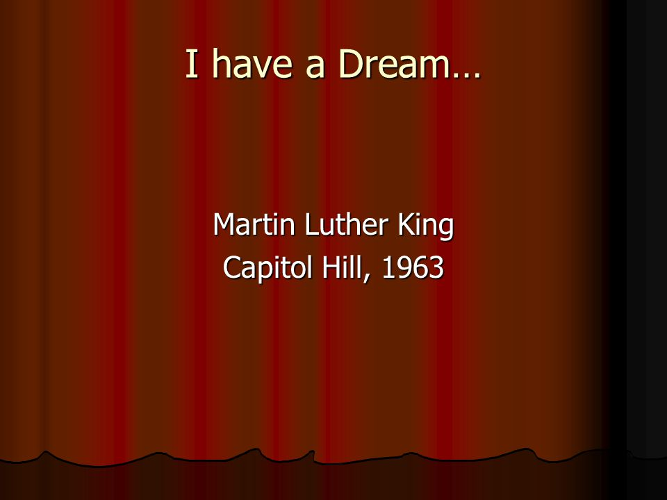 I have a Dream… Martin Luther King Capitol Hill, 1963