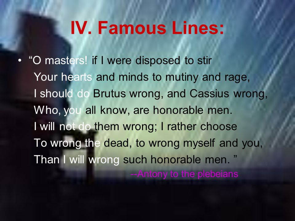 IV. Famous Lines: O masters.