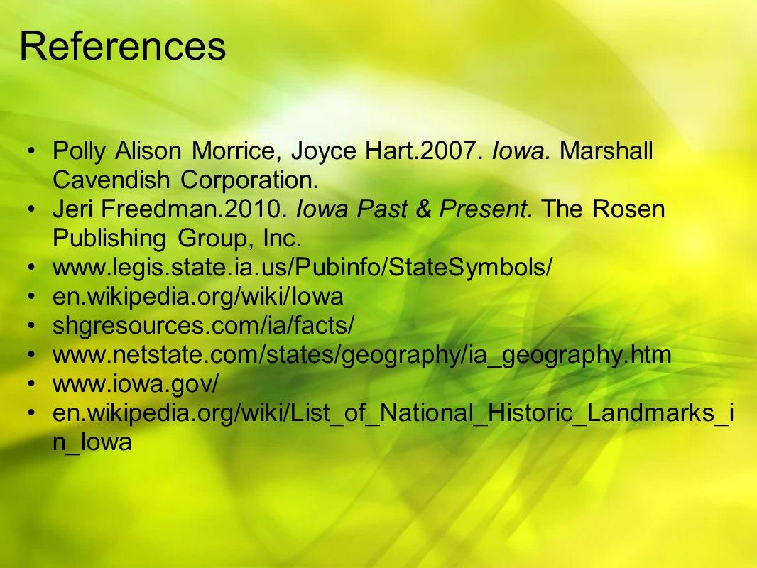 References Polly Alison Morrice, Joyce Hart.2007. Iowa.
