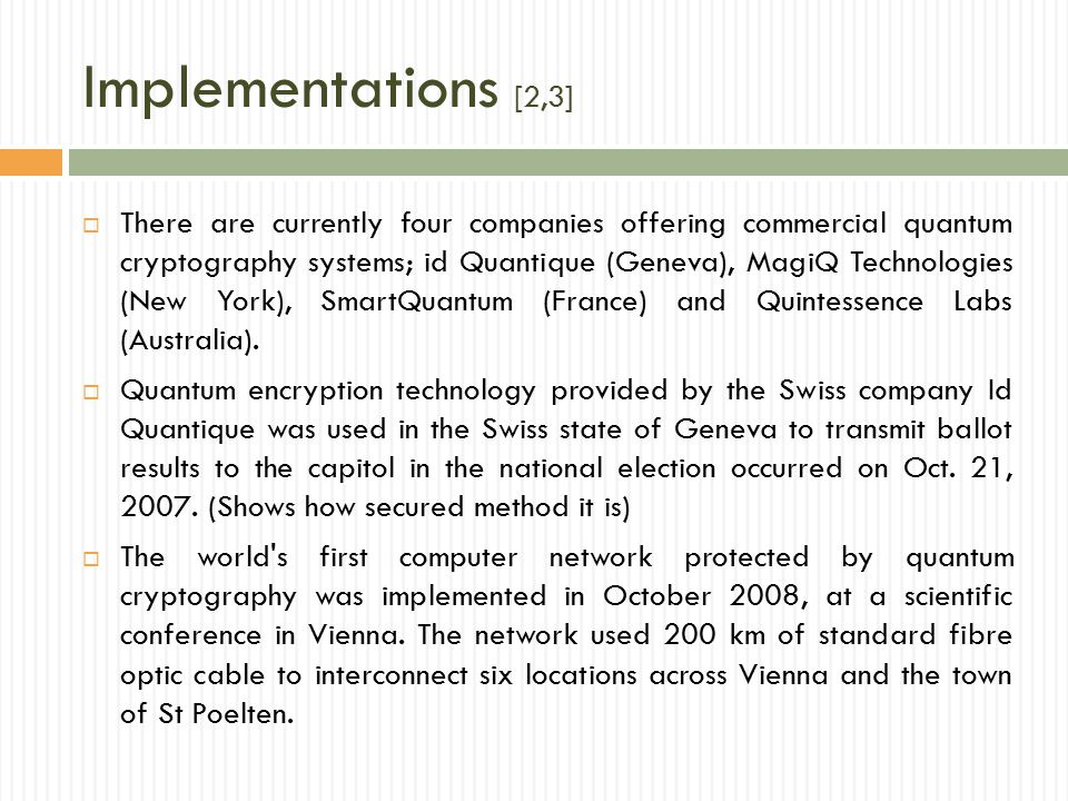 References [1]10th INTERNATIONAL CONFERENCE AND SEMINAR EDM 2009, SECTION III, JULY 1-6, ERLAGOL Quantum Cryptography Vladimir L.