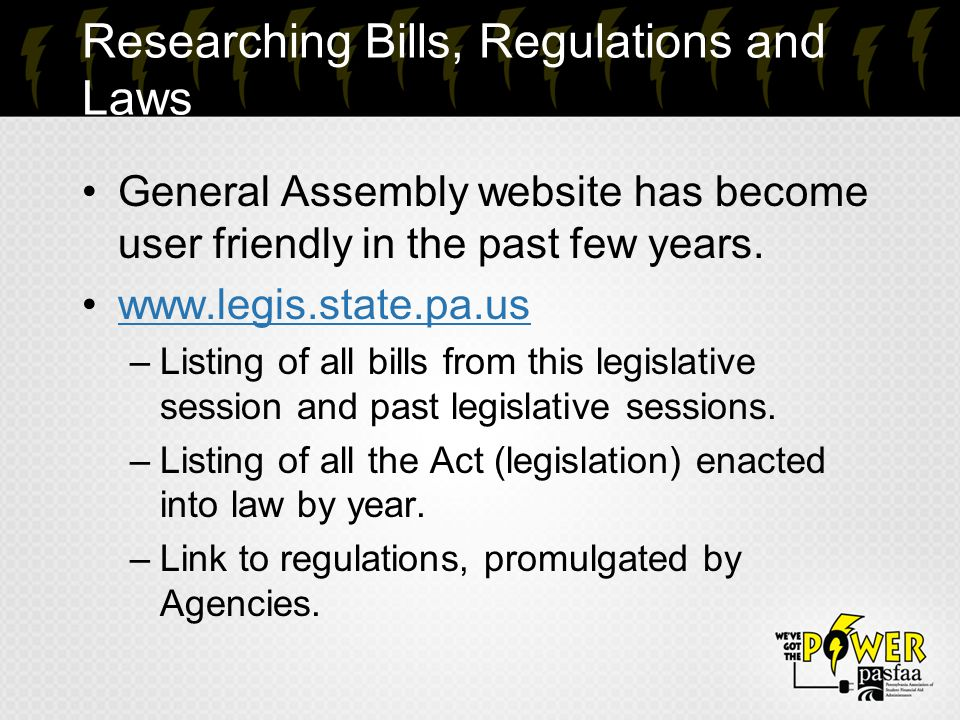 Researching Bills, Regulations and Laws General Assembly website has become user friendly in the past few years.