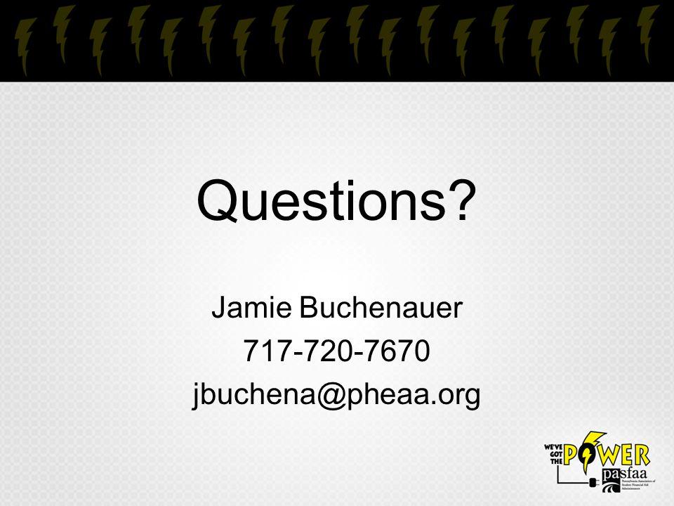 Questions Jamie Buchenauer 717-720-7670 jbuchena@pheaa.org