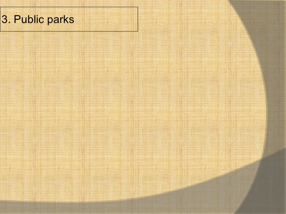 3. Public parks