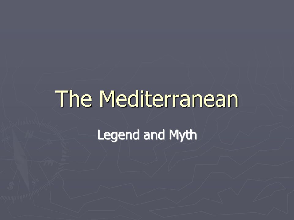 The Mediterranean Legend and Myth