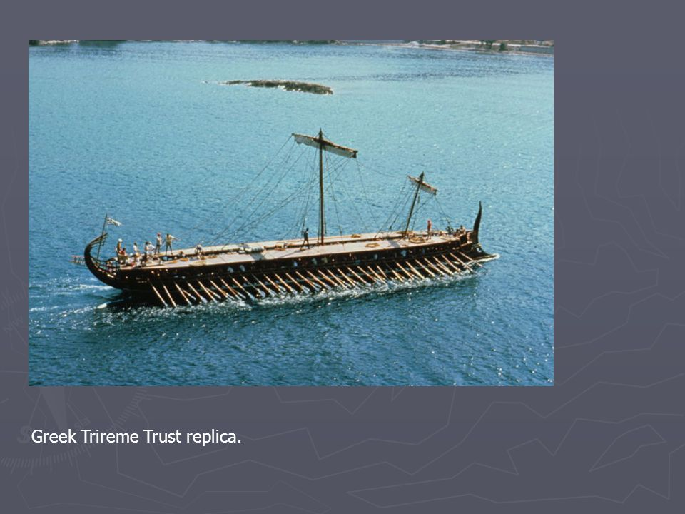 Greek Trireme Trust replica.