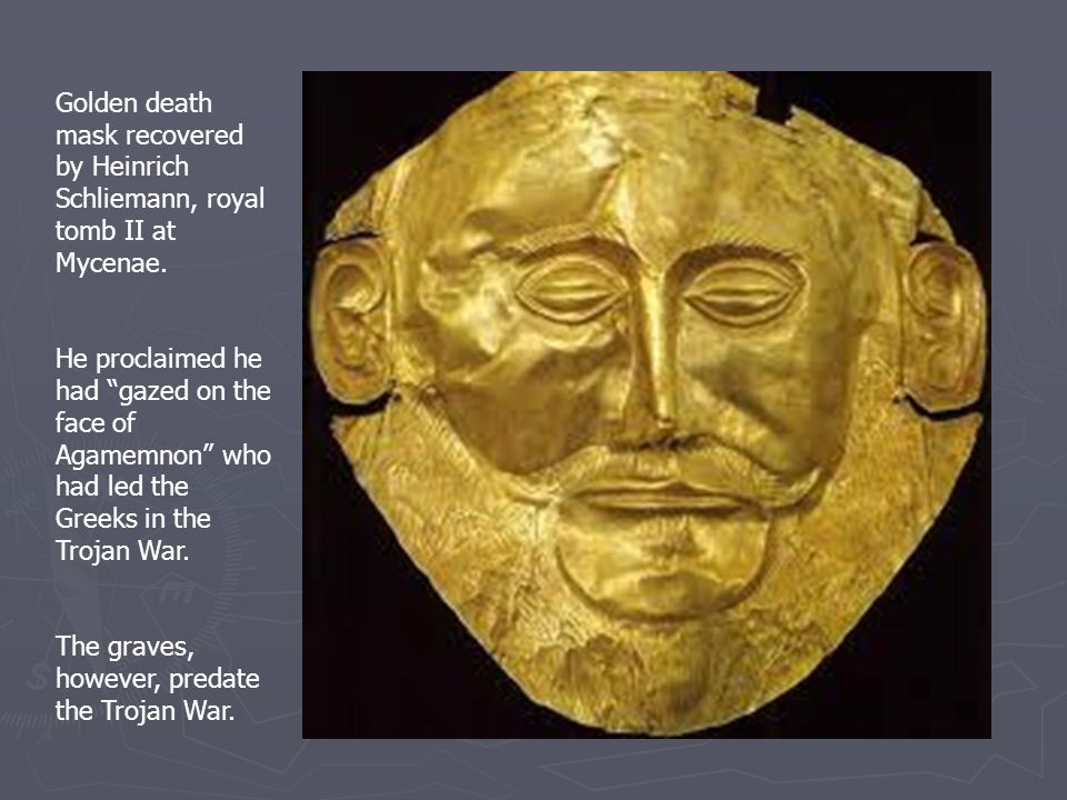 Golden death mask recovered by Heinrich Schliemann, royal tomb II at Mycenae.
