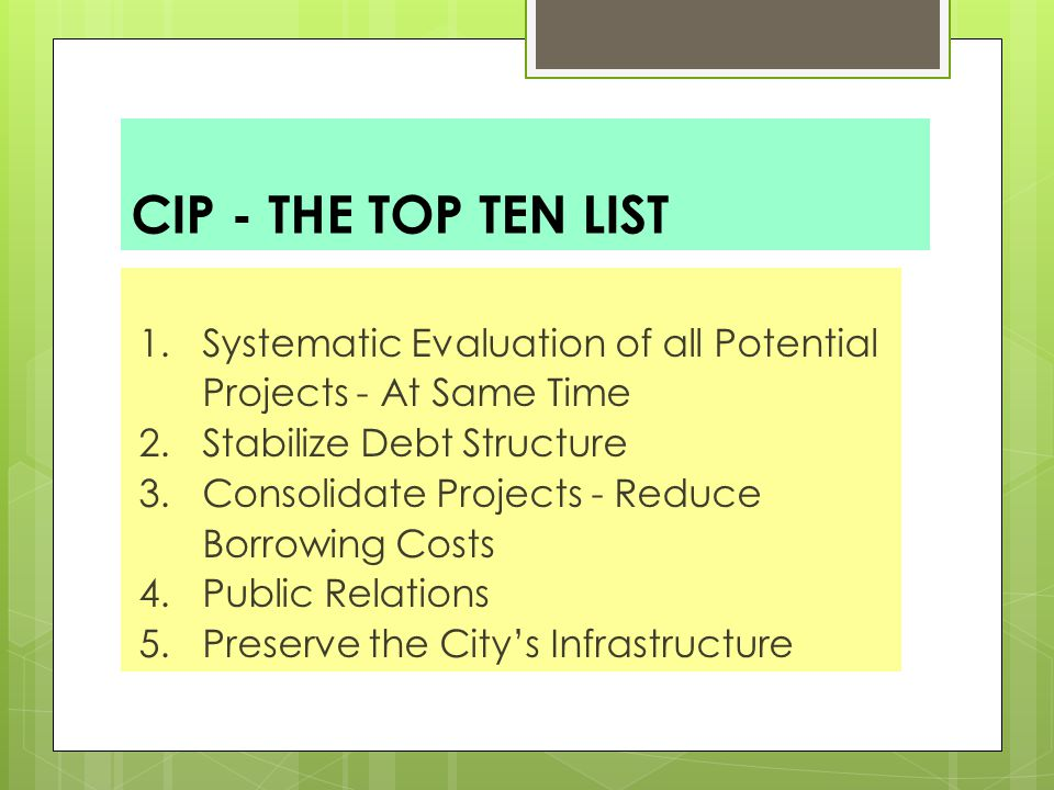 CIP TOP TEN LIST continued 6.Economic Development Tool - City has It's Act Together 7.