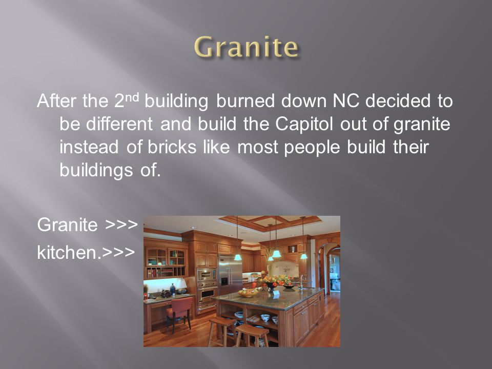 After the 2 nd building burned down NC decided to be different and build the Capitol out of granite instead of bricks like most people build their bui
