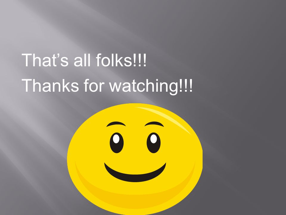 That's all folks!!! Thanks for watching!!!