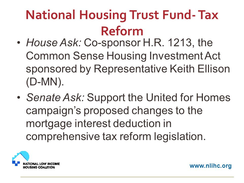 National Housing Trust Fund- Tax Reform House Ask: Co-sponsor H.R.