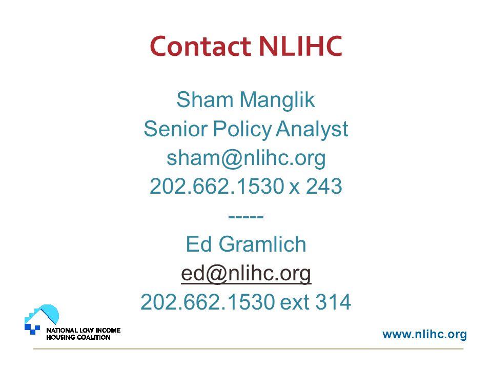 Contact NLIHC Sham Manglik Senior Policy Analyst sham@nlihc.org 202.662.1530 x 243 ----- Ed Gramlich ed@nlihc.org 202.662.1530 ext 314 www.nlihc.org