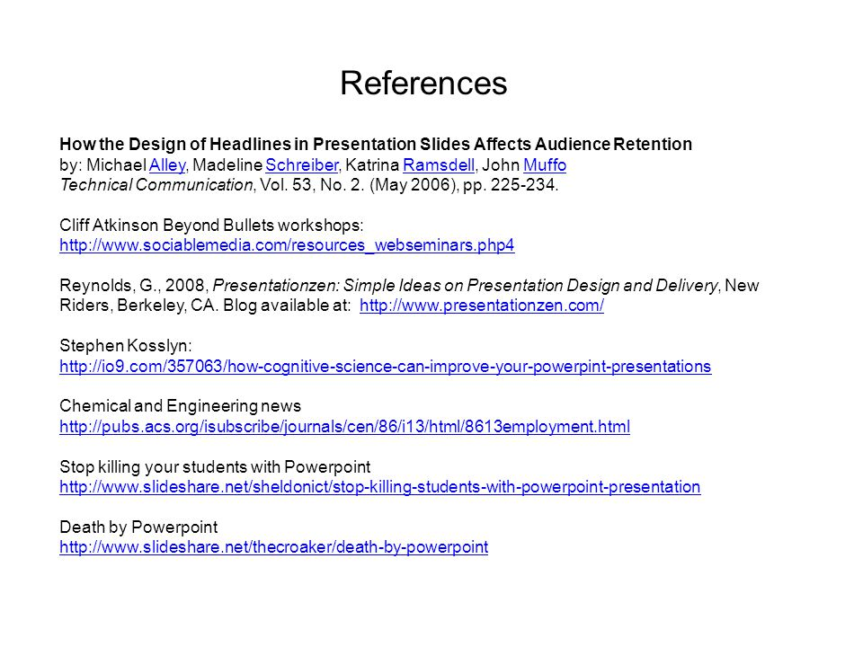 How the Design of Headlines in Presentation Slides Affects Audience Retention by: Michael Alley, Madeline Schreiber, Katrina Ramsdell, John MuffoAlleySchreiberRamsdellMuffo Technical Communication, Vol.
