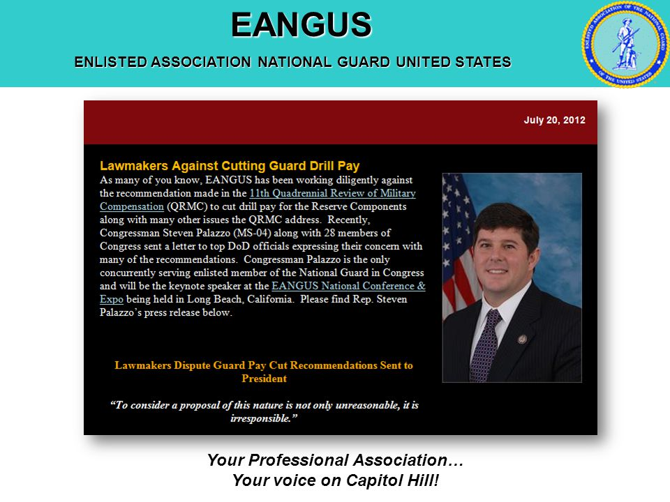 EANGUS EANGUS ENLISTED ASSOCIATION NATIONAL GUARD UNITED STATES Your Professional Association… Your voice on Capitol Hill!