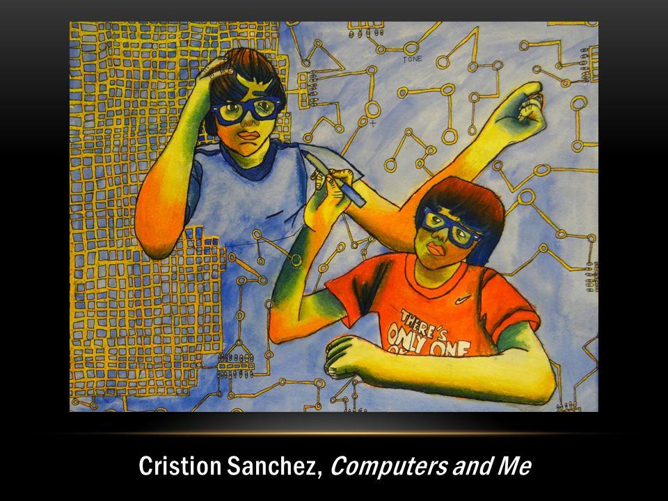Cristion Sanchez, Computers and Me