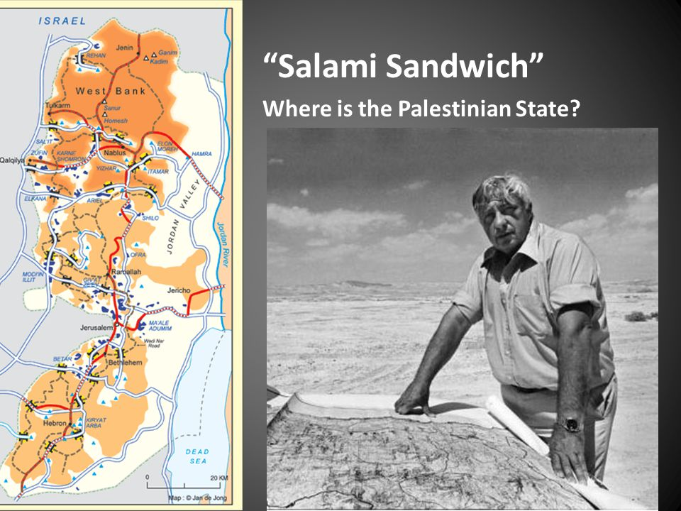 Salami Sandwich Where is the Palestinian State?