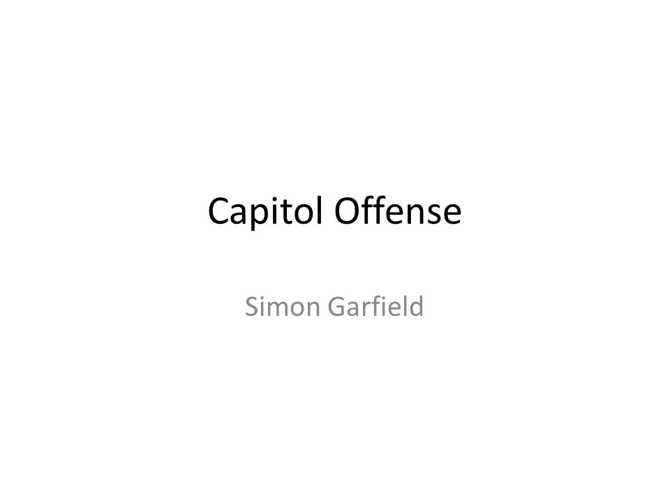 Capitol Offense Simon Garfield