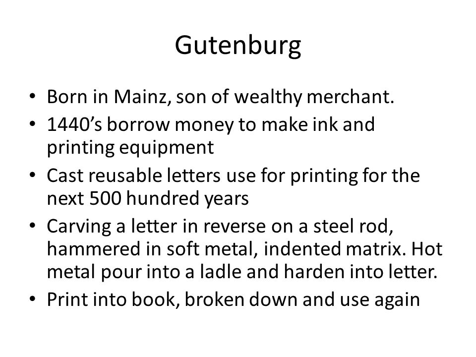 Gutenburg Born in Mainz, son of wealthy merchant.