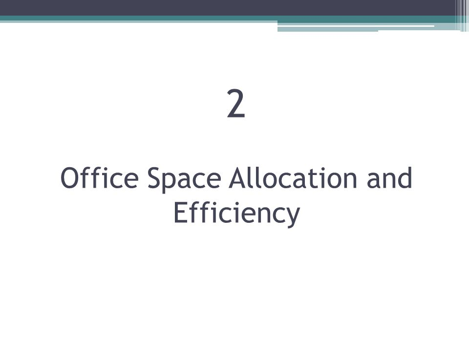 2 Office Space Allocation and Efficiency