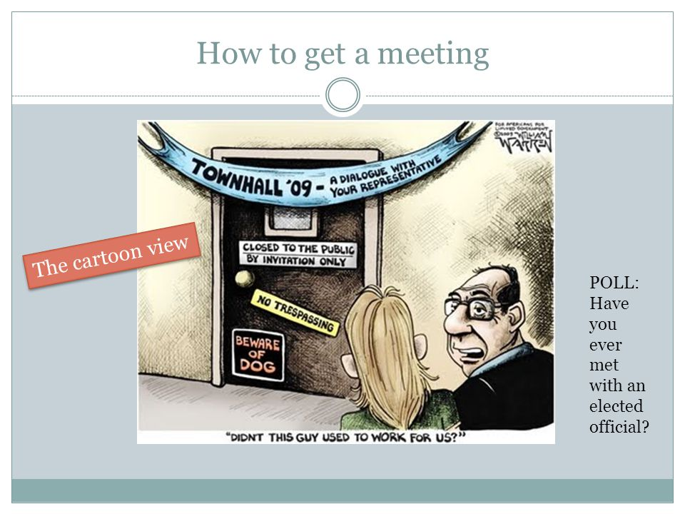 How to get a meeting The cartoon view POLL: Have you ever met with an elected official?