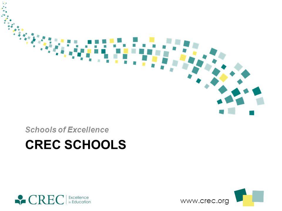 www.crec.org CREC SCHOOLS Schools of Excellence